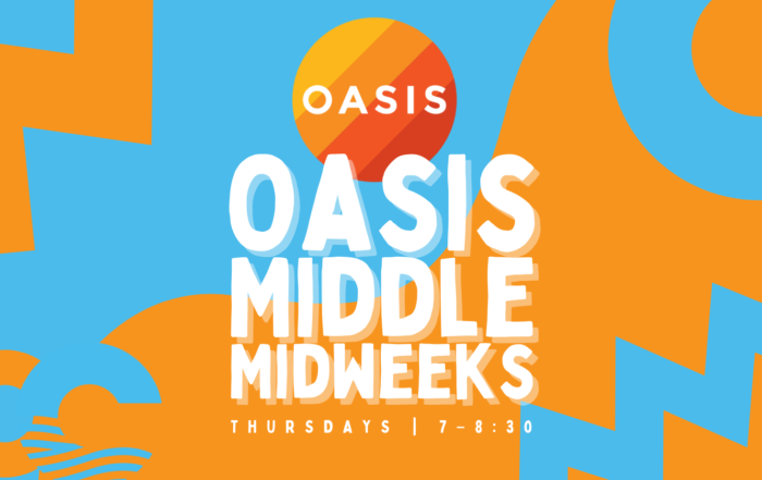 Oasis Middle Now Weekly!